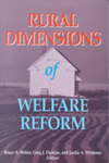 Rural Dimensions of Welfare Reform by Bruce A. Weber, Greg J. Duncan, and Leslie A. Whitener