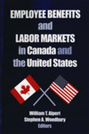 Employee Benefits and Labor Markets in Canada and the United States by William T. Alpert and Stephen A. Woodbury