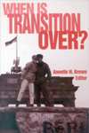 When Is Transition Over? by Annette N. Brown