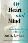 Of Heart and Mind: Social Policy Essays in Honor of Sar A. Levitan by Garth L. Mangum and Stephen L. Mangum