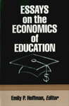 Essays on the Economics of Education by Emily P. Hoffman, Editor