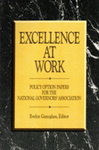 Excellence at Work: Policy Option Papers for the National Governors' Association by Evelyn Ganzglass