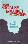 From Socialism to Market Economy: The Transition Problem by William S. Kern