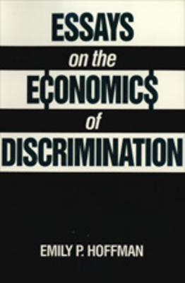 Secondary School English Essay Essays On The Economics Of Discrimination By Emily P Hoffman English Essay Topics For College Students also After High School Essay Essays On The Economics Of Discrimination By Emily P Hoffman Essays On Science And Religion
