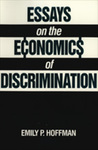 Essays on the Economics of Discrimination by Emily P. Hoffman