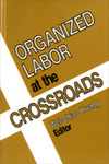 Organized Labor at the Crossroads by Wei-Chiao Huang