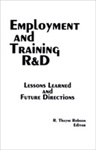 Employment and Training R&D: Lessons Learned and Future Directions