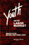Youth and the Labor Market: Analyses of the National Longitudinal Survey by Michael E. Borus