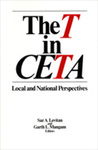 The T in CETA: Local and National Perspectives by Sar A. Levitan and Garth L. Mangum