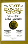 The State of Economic Science: Views of Six Nobel Laureates by Werner Sichel