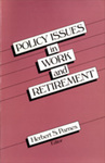 Policy Issues in Work and Retirement