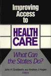 Improving Access to Health Care: What Can the States Do? by John Henry Goddeeris and Andrew J. Hogan