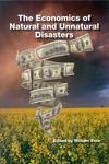 The Economics of Natural and Unnatural Disasters by William Kern, Editor