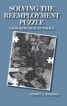 Solving the Reemployment Puzzle: From Research to Policy by Stephen A. Wandner