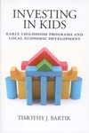 Investing in Kids: Early Childhood Programs and Local Economic Development by Timothy J. Bartik