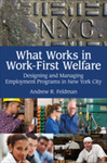 What Works in Work-First Welfare: Designing and Managing Employment Programs in New York City