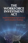 The Workforce Investment Act: Implementation Experiences and Evaluation Findings by Douglas J. Besharov, Editor and Phoebe H. Cottingham, Editor
