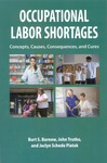 Occupational Labor Shortages : Concepts, Causes, Consequences, and Cures by Burt S. Barnow, John Trutko, and Jaclyn Schede Piatak