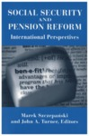 Social Security and Pension Reform: International Perspectives by Marek Szczepański and John A. Turner