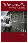 The New Scarlet Letter? Negotiating the U.S. Labor Market with a Criminal Record by Steven Raphael