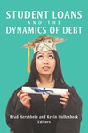 Student Loans and the Dynamics of Debt by Brad J. Hershbein, Editor and Kevin M. Hollenbeck, Editor