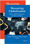 Measuring Globalization: Better Trade Statistics for Better Policy by Susan N. Houseman and Michael J. Mandel