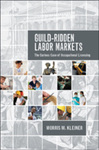 Guild-Ridden Labor Markets: The Curious Case of Occupational Licensing by Morris M. Kleiner