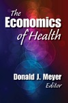 The Economics of Health by Donald J. Meyer