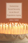 Sustaining Social Security in an Era of Population Aging by John A. Turner
