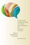 Evolving Approaches to the Economics of Public Policy: Views of Award-Winning Economists by Jean Kimmel