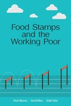 Food Stamps and the Working Poor by Peter R. Mueser, David C. Ribar, and Erdal Tekin