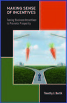 Making Sense of Incentives: Taming Business Incentives to Promote Prosperity by Timothy J. Bartik